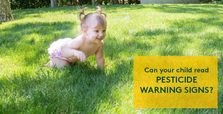 Baby crawling on grass with text: Can your child read pesticide warning signs?