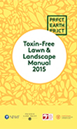 Toxin-Free Lawn and Landscape Manual 2015